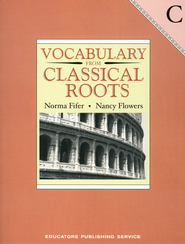 Vocabulary from Classical Roots Book C (grade 9)   -     By: Norma Fifer