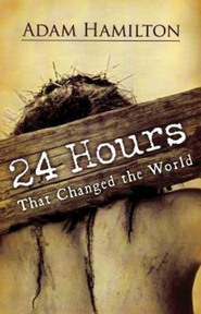 24 Hours That Changed the World - eBook  -     By: Adam Hamilton