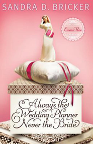 Always the Wedding Planner, Never the Bride - eBook  -     By: Sandra Bricker