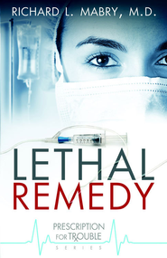 Lethal Remedy - eBook  -     By: Richard Mabry