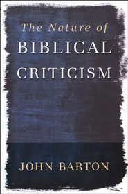 The Nature of Biblical Criticism  -     By: John Barton