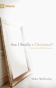 Am I Really a Christian? (Foreword by Kirk Cameron) - eBook  -     By: Mike McKinley