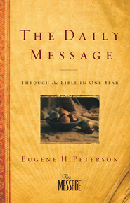 The Daily Message Paperback: Through the Bible in One Year - eBook  -     By: Eugene H. Peterson