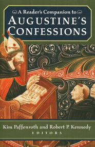 A Reader's Companion to Augustine's Confessions  -     By: Kim Paffenroth