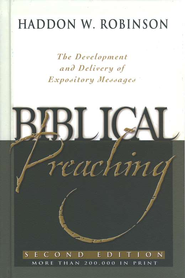 Biblical Preaching, Second Edition   -     By: Haddon W. Robinson