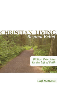 Christian Living Beyond Belief  -     By: Cliff McManis