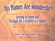 His Names Are Wonderful: Getting to Know God Through His Hebrew Names  -              By: Elizabeth L. Vander Meulen, Barbara D. Malda
