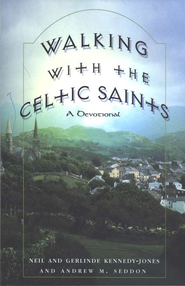 Walking with the Celtic Saints  -     By: Andrew M. Seddon