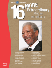16 More Extraordinary African Americans - PDF Download  [Download] -              By: Nancy Lobb