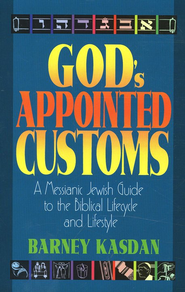 God's Appointed Customs   -     By: Barney Kasdan