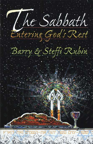 The Sabbath: Entering God's Rest   -     By: Barry Rubin, Steffi Rubin