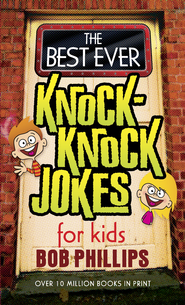Best Ever Knock-Knock Jokes for Kids, The - eBook  -     By: Bob Phillips