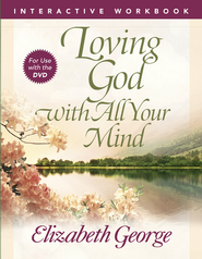 Loving God with All Your Mind Interactive Workbook - eBook  -     By: Elizabeth George