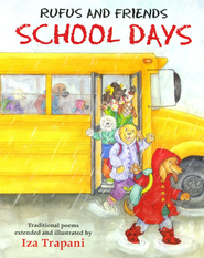 Rufus and Friends School Days   -     By: Iza Trapani