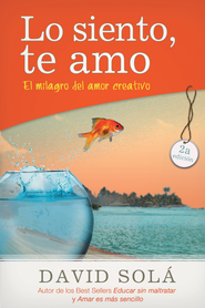 Lo siento, te amo: El milagro del amor creativo - eBook  -     By: David Sola