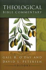 Theological Bible Commentary  -              Edited By: David L. O'Day, David L. Petersen                   By: Edited by Gail R. O'Day & David L. Petersen