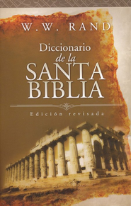 Diccionario de la Santa Biblia  (Student Dictionary of the Bible)  -     Edited By: W.W. Rand     By: WW Rand