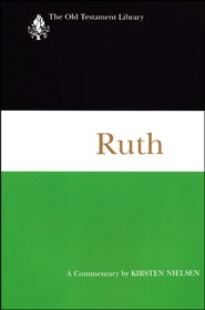 Ruth: Old Testament Library [OTL]  -              By: Kirsten Nielsen