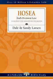 Hosea: God's Persistent Love - PDF Download  [Download] -              By: Dale Larsen, Sandy Larsen