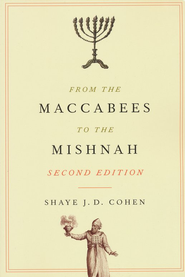 From the Maccabees to the Mishnah, Second Edition   -              By: Shaye Cohen