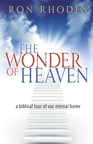 Wonder of Heaven, The: A Biblical Tour of Our Eternal Home - eBook  -     By: Ron Rhodes