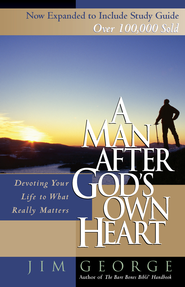 Man After God's Own Heart, A: Devoting Your Life to What Really Matters - eBook  -     By: Jim George