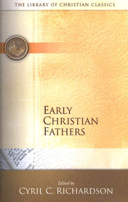 Library of Christian Classics - Early Christian Fathers  -     Edited By: Cyril C. Richardson     By: Edited by Cyril C. Richardson