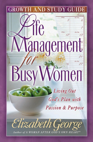 Life Management for Busy Women Growth and Study Guide - eBook  -     By: Elizabeth George