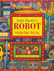 Ralph Masiello's ROBOT Drawing Book   -     By: Ralph Masiello