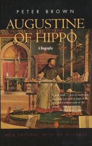Augustine of Hippo: A Biography, New Edition   -     By: Peter Brown