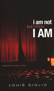 I Am Not But I Know I Am: Little Me, Infinite God - Slightly Imperfect  -     By: Louie Giglio