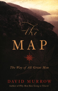 The Map: The Way of All Great Men  -     By: David Murrow
