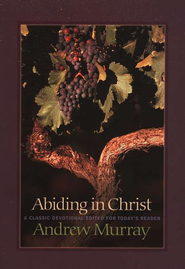 Abiding in Christ  -     By: Andrew Murray
