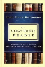 Great Books Reader, The: Excerpts and Essays on the Most Influential Books in Western Civilization - eBook  -     By: John Mark Reynolds
