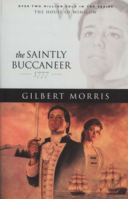 Saintly Buccaneer, The - eBook  -     By: Gilbert Morris