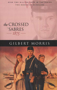 Crossed Sabres, The - eBook  -     By: Gilbert Morris