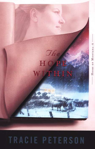 The Hope Within, Heirs of Montana Series #4   -     By: Tracie Peterson