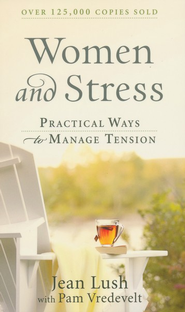 Women and Stress: Practical Ways to Manage Tension - eBook  -     By: Jean Lush, Pam Vredevelt