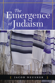 The Emergence of Judaism  -     By: Jacob Neusner