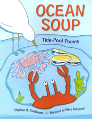 Ocean Soup: Tide-Pool Poems   -     By: Stephen R. Swinburne