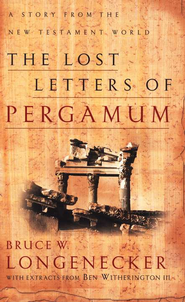 Lost Letters of Pergamum, The: A Story from the New Testament World - eBook  -     By: Bruce W. Longenecker, Ben Witherington III