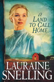Land to Call Home, A - eBook  -     By: Lauraine Snelling