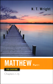 Matthew for Everyone, Part 1: Chapters 1-15  -