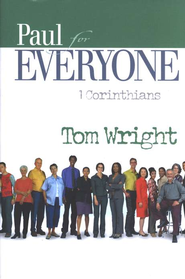 Paul for Everyone: 1 Corinthians (original cover)    -              By: Tom Wright