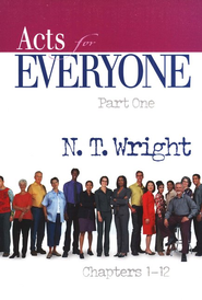 Acts for Everyone: Part 1, Chapters 1-12 (original cover)    -              By: Tom Wright