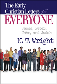 The Early Christian Letters for Everyone (James, 1&2 Peter, 1-3 John, Jude) (New Testament for Everyone)  -     By: N.T. Wright