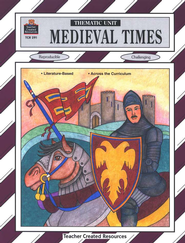 Medieval Times, Thematic Unit   -