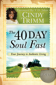 The 40 Day Soul Fast Journal - eBook  -     By: Cindy Trimm
