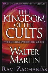 Kingdom of the Cults, rev. and updated ed.  -     Edited By: Ravi Zacharias     By: Walter Martin