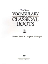 Vocabulary from Classical Roots Blackline Master Test: Book E  -